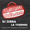 LA TOURNEE DE DJ ZEBRA - Samedi 8 Septembre 2018