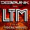 DEEPUNK - LTM #214 (Listen True Music) Today it's Vocal House.27.07.2019