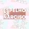 """Espelho de Narciso - """"Vi um vídeo da Bumba na Fofinha e gostei."""""""