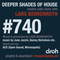 Deeper Shades Of House #740 w/ exclusive guest mix by ACG