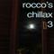 Rocco's Chillax 3