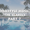 Freestyle Music The Classics Part 7 - DJ Carlos C4 Ramos