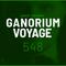 Ganorium Voyage 548