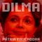 Dilma - Pátria Educadora (2019)