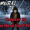 Samurai Dj. Chapter 23. The Hard Stuff. PT2