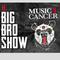 Le Big Bro édition 100% Music 4 Cancer avec Chris Bro. 4 Septembre 2018