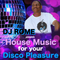 House Music for your Disco Pleasure