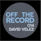 Off The Record NY Podcast 014: David Velez