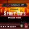 Juan Diego MF Pres. Spirit Life Episode 007