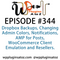 It's Episode 344 and we've got plugins for Dropbox Backups, Changing Admin Colors, Notifications, AM