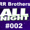 #002 All Nigth by RR Brothers