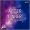 After Dinner - Vol. 02 / Mixed by Emy Salazar