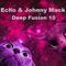 Echo & Johnny Mack - Deep Fusion 10