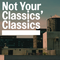 Not Your Classics' Classics #01