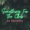 DJ Tricksta - Something For The Club