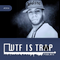 WTF IS TRAP Radio Episode #004