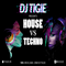 DJ TIGIE - HOUSE VS TECHNO MIX