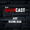 The RAWCast Mar 2013 - Dudu, Weapons Grade
