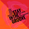 Stay in The Groove