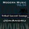 Modern Music-Tribalucend Lounge Vol 04