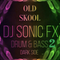 DJ SONIC FX         OLD SKOOL  D&B  2   (THE DARK DARK SIDE)