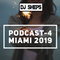 DJ SHEPS PODCAST 4-2019 MIAMI 2019