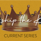 Worship the King - Week One
