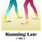▼ MildWild ▼ Running Late Mix