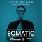 Josh Butler - Somatic #032