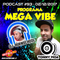 MEGA VIBE EPISODE 93 Feat. BURNSCHOOL