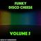 Funky Disco Cheese - Volume 5