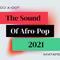 DJ A-Dot Presents The Sound Of Afro-Pop!