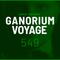 Ganorium Voyage 549
