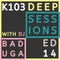 K103 Deep Sessions - 14