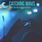 Catching Wavs - Vol. 7 with Kapre