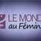 Le Monde au Féminin - novembre 27, 2018