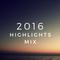 2016 Highlights Mix