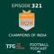 TFG Indian Football Ep. 321: Chennai City FC win I-League, Become Champions of India