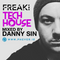FREAK - TECH HOUSE EDITION - MIXED MY DANNY SIN LIVE ON PHEVER.IE 15/01/2019