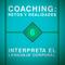 Coaching: Retos y Realidades 006 - Aprende a Interpretar el Lenguaje Corporal