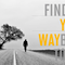 SERIES - Finding Your Way Back To God - Part 2 - Audio