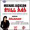 'Michael Jackson - STILL BAD'