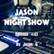 Jason night show #41