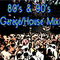 80's & 90's Garage House Mix