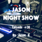 Jason night show #36