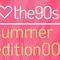 I Love The 90`s - Summer Edition 001 - Third Cut