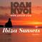 #029 Ibiza Sunsets Radio Show With Ioan(www.djioan.com)