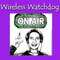 Wireless Watchdog-08-03-2018 The Curtain Call