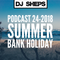 DJ SHEPS PODCAST 24-2018 SUMMER BANK HOLIDAY