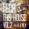 HAWK - Tech in this House Vol.2 (Session Mix)